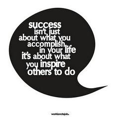 What do you inspire others to do#quote