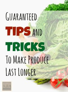 How To Make Produce Last Longer