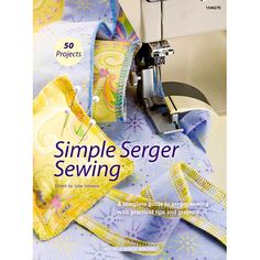 Simple Serger Sewing