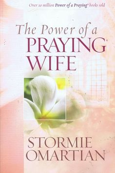 The Power of a Praying Wife: Stormie Omartian