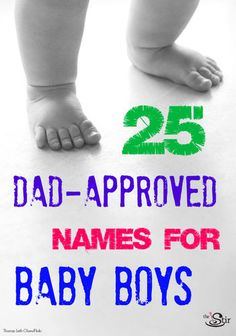 DAD approved names for baby boys -- chances are hubby won't put a fight on these! http://thestir.cafemom.com/pregnancy/167215/25_names_guys_would_give?utm_medium=sm&utm_source=pinterest&utm_content=thestir