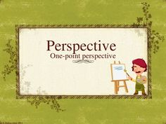 This lesson is about perspective showing step by step the process. They have to do the example and also a task is included in the end.