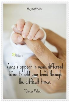 Angels appear in many different forms to hold your hand through the difficult times. <3 We have so many beautiful quotes on Joy of Mom.  Join us! <3 https://www.facebook.com/joyofmom  #angels #inspirational #quote #joyofmom