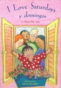 I love Saturdays y domingos / by Alma Flor Ada ; illustrated by Elivia Savadier. Picture book. pictur book, picture books, children book