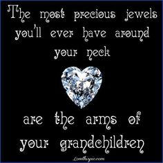 your grandchildren quotes quote family quote family quotes grandparents grandma grandmom grandchildren