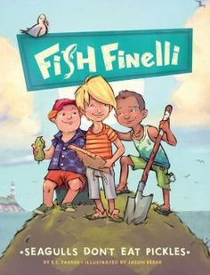 Erica Farber: Fish Finelli (Book 1): Seagulls Don't Eat Pickles