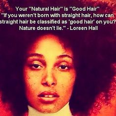 Your natural hair IS good hair!
