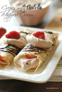 Easy crepes filled with a light Nutella whipped cream and lots of fresh strawberries!
