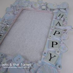 A fun way to use left overs from other projects. Add mosaic alphabet tiles and you have a HAPPY frame!  Aleene's This & That Happy Frame by EcoHeidi Borchers