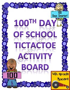 100th Day of School TicTacToe Choice Board product from 4thGradeRacers on TeachersNotebook.com