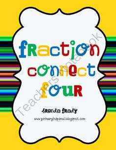 Fractions Connect Four FREEBIE from Primary Inspired on TeachersNotebook.com (5 pages)  - Learn more about fractions while having fun playing this game!