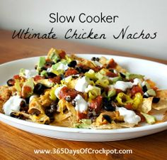 Slow Cooker Ultimate Chicken Nachos