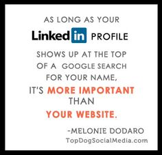 When I realized this, I understood why my LinkedIn profile was more important than my website! Get a LinkedIn checklist free to make sure your profile rocks! Download now at: http://LinkedInChecklist.com