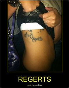 Are you sure about that? lol Tattoo Fails, Regert, Laugh, Giggl, Funni, Misspelled Tattoos, A Tattoo, Misspel Tattoo, Fail Tattoo