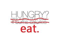 Hungry? Eat!