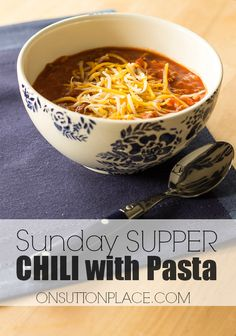 This Chili with Pasta makes Sunday Supper easy and quick. One pot and one hour to a great family meal!