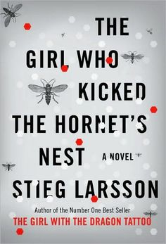 The Girl Who Kicked the Hornets Nest by Stieg Larsson