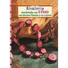 Serie Fimo nº 30.BISUTERÍA MODELADA CON FIMO CON DISEÑOS DE FLORES Y EN ESPIRAL Cp Serie Fimo drac: Amazon.es: Nanetta Bananto: Libros