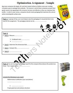 Optimization Assignment from Teach With Fergy on TeachersNotebook.com (2 pages)  - Allow your students to learn through inquiry with this research based, hands-on, partner assignment.  They will study the mathematics behind product and packing design. The activity is in word and is fully customization.  Your students will gain research