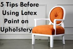 5 Tips for using latex paint on upholstery...