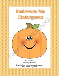 Halloween Fun For Kindergarten Following Directions Cut and Paste from Mrs. Mc's Shop on TeachersNotebook.com -  (7 pages)  - Here's a fun practice for your Kinders. They cut and color the pumpkins and place them in the pictures according to the directions. Lots of practice for those fine motor skills as they increase their literacy skills.   CCSS.ELA-Literacy.SL.K.5