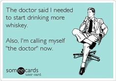 call, beer, crack, ecards about wine, cindy crawford, doctor who, bottles, beach vacations, funny whiskey quotes