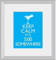 Keep Calm It's 5:00 Somewhere Jimmy Buffett Parrotheads Art Print