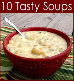 Ten Tasty Soups...these all look good.