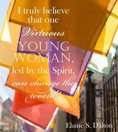 One virtuous young woman, led by the spirit, can change the world