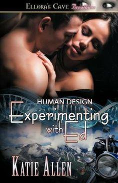 Experimenting with Ed by Katie Allen. $10.99. Publisher: Ellora's Cave Publishing, Inc. (June 27, 2012). Publication: June 27, 2012