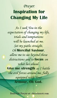 Prayer:  Changing My Life. Jeremiah 29:11  For I know the plans I have for you declares the Lord. Plans for peace and not of harm, to give you a future and a hope.