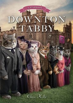 """Let's take a closer look at that cover.   """"Downton Tabby"""" Is """"Downton Abbey"""" But With Cats"""