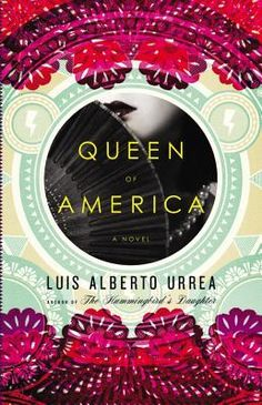 Queen of America: A Novel by Luís Alberto Urrea