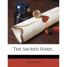 The Sacred Harp...: Anonymous: 9781276963589: Amazon.com: Books