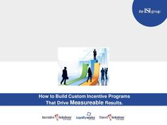 How to Build Custom Incentive Programs That Drive Measurable Results.