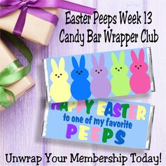 Easter is right around the corner and is perfect for some chocolate and peeps candy. This candy bar wrapper in Week 13 is perfect for a happy Easter wish for your loved one.