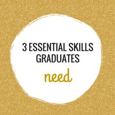 3 essential skills every graduate needs