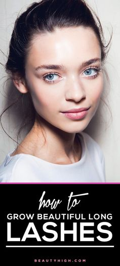 How to REALLY grow beautiful long lashes