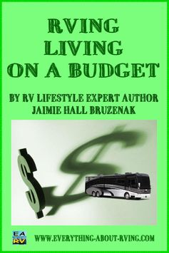 RVing Living on a Budget by RV Lifestyle Expert Author Jaimie Hall Bruzenak.  Can you afford to full-time RV or even snowbird? Completing an RVing... Read More: http://www.everything-about-rving.com/rving-living-on-a-budget.html Happy RVing!