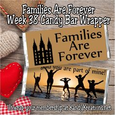 Families are Forever. This week's candy bar is great for anyone in your family.  Time with our loved ones is short and precious.  Tell them you are glad they are in your life and in your family with a sweet candy bar.