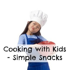Cooking with Kids - Simple Snacks. #cooking #kids #snacks