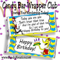 This week's candy bar wrapper is great for that special friend's birthday.  It's based on the beloved Dr. Seuss books, which I can't seem to get out of my head this week.