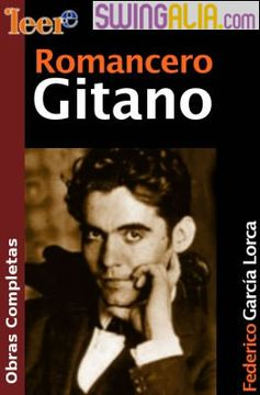 'Romancero Gitano': libro de poemas de alguien que supo soñar el mundo gitano más allá del miedo. Quizá fabricó otros estereotipos, pero no produjeron prejuicios