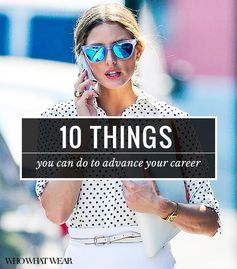 10 Things You Can Do To Advance Your Career - Starting Now