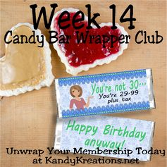 This week's wrapper is based on one of my most popular candy bars that were sold in my brick and morter store.  Now that I don't have the store anymore, you can only get the wrapper here.   This wrapper is great for a girlfriend who is turning 30 this year but is dreading the big day.  You can even use the blank bar to change the age for someone turning 40 or more!