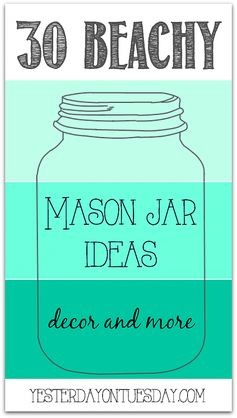 Bring the coast to your house with these fun Beachy and Nautical Mason Jar Ideas!