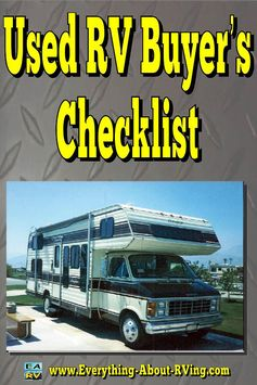 Used RV Buyer's Checklist.  Here are some general areas that should be checked on a used RV...