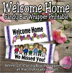 Do you have a child or friend that has gone away this summer?  Maybe they've gone to summer camp, or on a trek, or on a family vacation.  Welome them home with this week's candy bar wrapper.  It's a great way to let your child know they were missed and are loved.