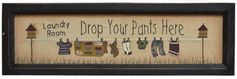 G31010DP-Drop Pants Here   The Laundry Sampler adds a cute country accent to laundry and utility areas  Antiqued canvas backing decorated with paint and stitching, depicting a very full clothesline stretched between two birdhouses  18-1/2