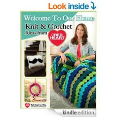 #FREE on Amazon.com: Welcome to Our Home - Knit and Crochet Ideas from Red Heart eBook: Editors of FaveCrafts: Kindle Store
